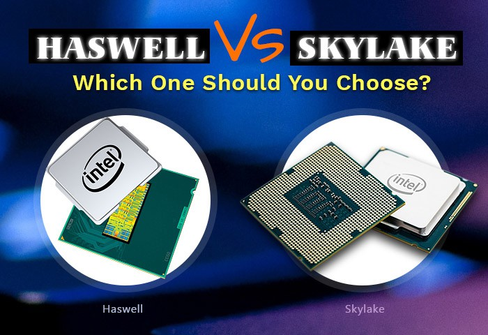 Haswell and Skylake processors - Get to know their graphics and performance.