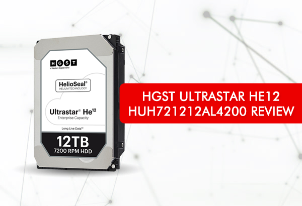 HGST Ultrastar HE12 HUH721212AL4200 Enterprise Hard Disk Drive Review