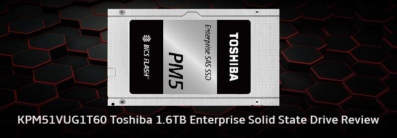 KPM51VUG1T60 Toshiba 1.6TB Enterprise Solid State Drive Review
