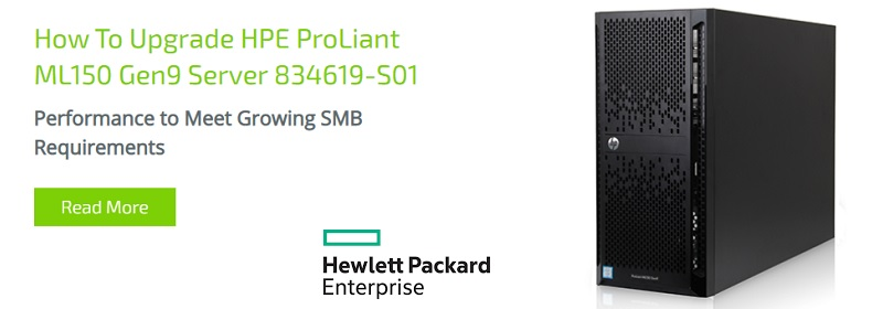 How To Upgrade HPE ProLiant ML150 Gen9 Server 834619-S01