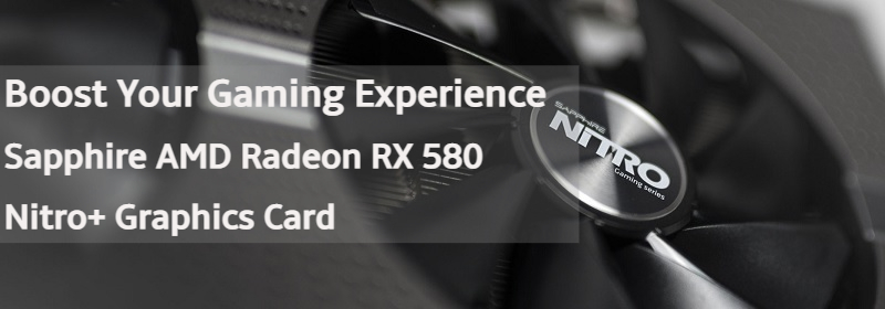 Sapphire Nitro+ AMD Radeon RX 580 Graphics Card Review