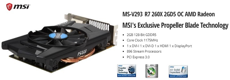 MS-V293 MSI R7 260X 2GD5 OC AMD Radeon R7 Graphics Card Review